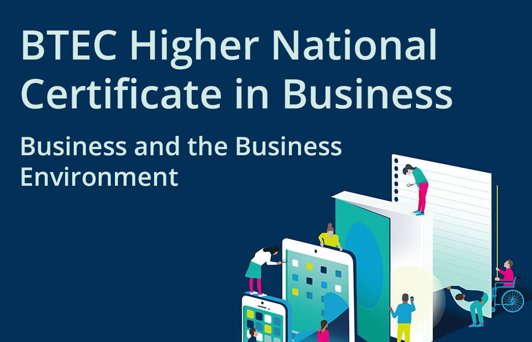 HN Online Unit 1: Business and the Business Environment - BTEC Higher National