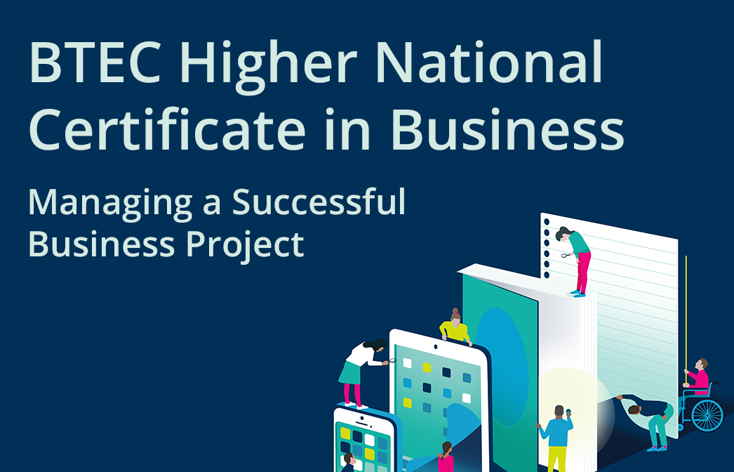 HN Online Unit 6: Managing a Successful Business Project - BTEC Higher National
